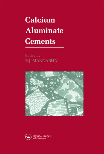 Calcium Aluminate Cements Proceedings of a Symposium dedicated to H G Midgley, London, July 1990 book cover