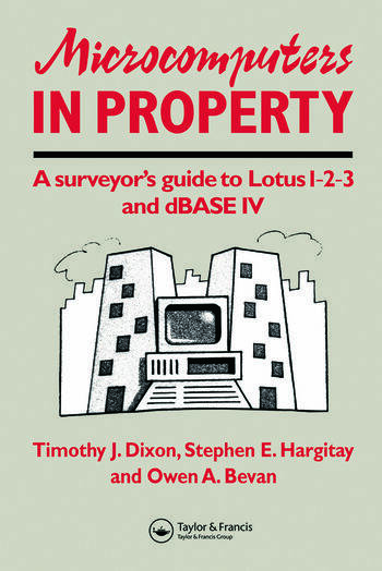 Microcomputers in Property A surveyor's guide to Lotus 1-2-3 and dBASE IV book cover