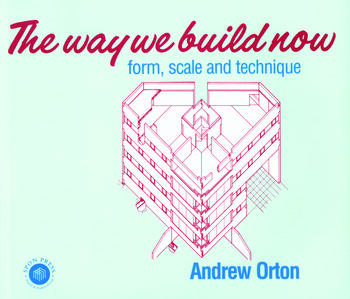 The Way We Build Now Form, Scale and Technique book cover