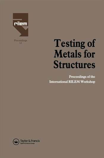 Testing of Metals for Structures Proceedings of the International RILEM Workshop book cover