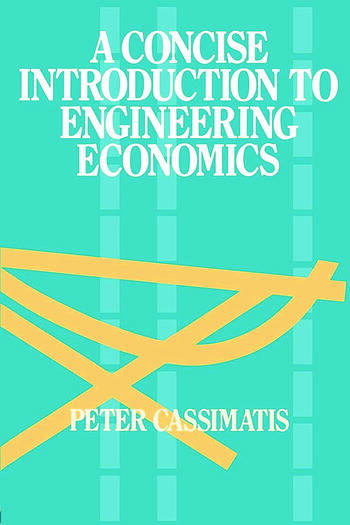 A Concise Introduction to Engineering Economics book cover