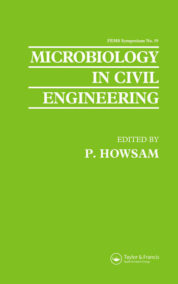 Microbiology in Civil Engineering Proceedings of the Federation of European Microbiological Societies Symposium held at Cranfield Institute of Technology, UK book cover