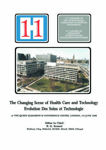 The Changing Scene of Health Care and Technology Proceedings of the 11th International Congress of Hospital Engineering, June 1990, London, UK book cover