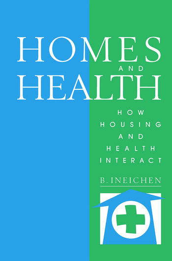 Homes and Health How Housing and Health Interact book cover