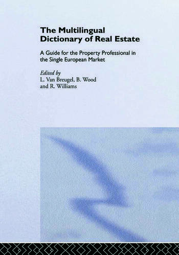 The Multilingual Dictionary of Real Estate A guide for the property professional in the Single European Market<BR>English; French; German; Spanish; Italian; Dutch book cover