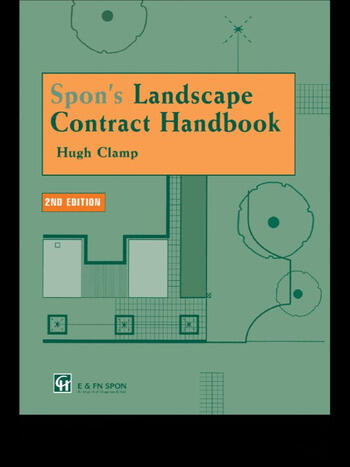 Spon's Landscape Contract Handbook A guide to good practice and procedures in the management of lump sum landscape contracts book cover