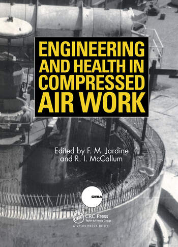 Engineering and Health in Compressed Air Work Proceedings of the International Conference, Oxford, September 1992 book cover