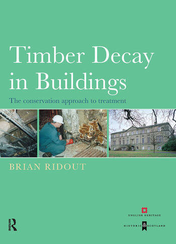 Timber Decay in Buildings The Conservation Approach to Treatment book cover