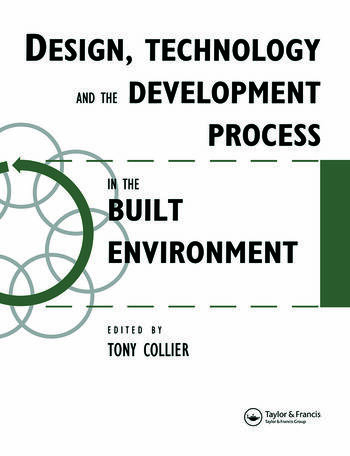 Design, Technology and the Development Process in the Built Environment book cover