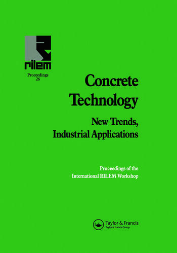 Concrete Technology: New Trends, Industrial Applications Proceedings of the International RILEM workshop book cover