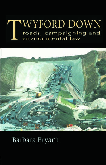 Twyford Down Roads, campaigning and environmental law book cover