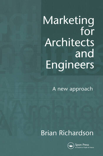 Marketing for Architects and Engineers A new approach book cover