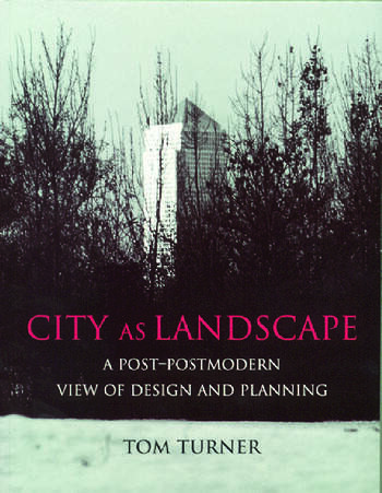 City as Landscape A Post Post-Modern View of Design and Planning book cover
