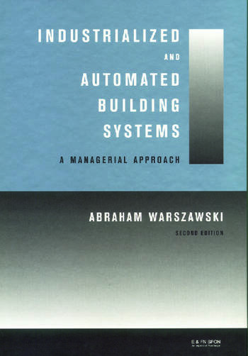 Industrialized and Automated Building Systems A Managerial Approach book cover