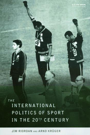 The International Politics of Sport in the Twentieth Century book cover