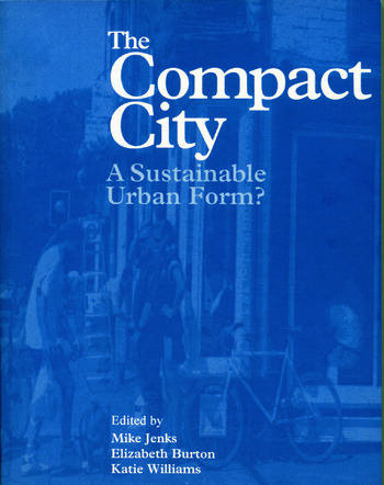 The Compact City A Sustainable Urban Form? book cover