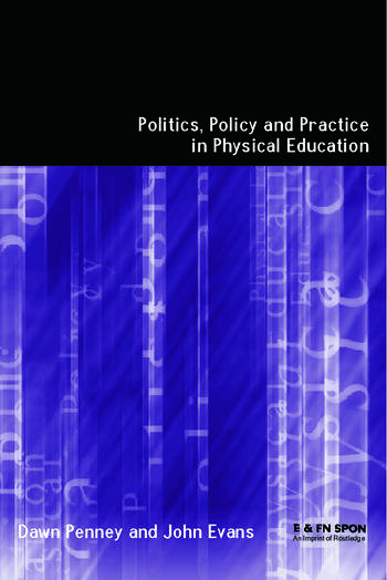 Politics, Policy and Practice in Physical Education book cover