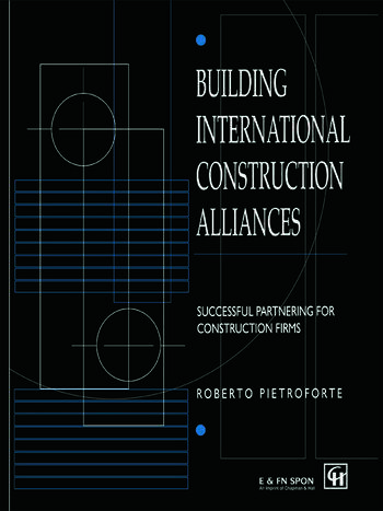 Building International Construction Alliances Successful partnering for construction firms book cover