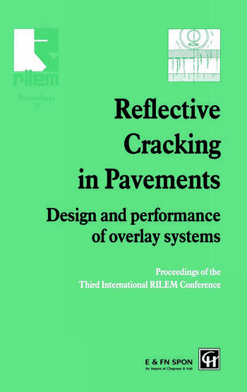 Reflective Cracking in Pavements Design and performance of overlay systems book cover