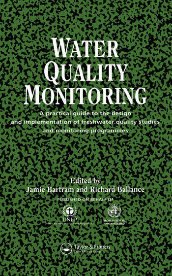 Water Quality Monitoring A Practical Guide to the Design and Implementation of Freshwater Quality Studies and Monitoring Programmes book cover