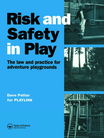 Risk and Safety in Play The law and practice for adventure playgrounds book cover
