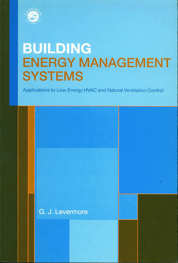 Building Energy Management Systems An Application to Heating, Natural Ventilation, Lighting and Occupant Satisfaction book cover