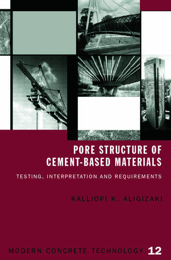 Pore Structure of Cement-Based Materials Testing, Interpretation and Requirements book cover