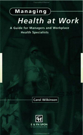Managing Health at Work A Guide for Managers and Workplace Health Specialists book cover