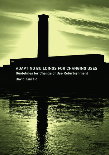 Adapting Buildings for Changing Uses Guidelines for Change of Use Refurbishment book cover