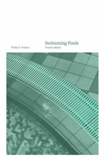 Exceptional Swimming Pools: Design And Construction, Fourth Edition