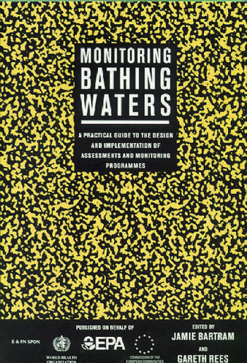 Monitoring Bathing Waters A Practical Guide to the Design and Implementation of Assessments and Monitoring Programmes book cover