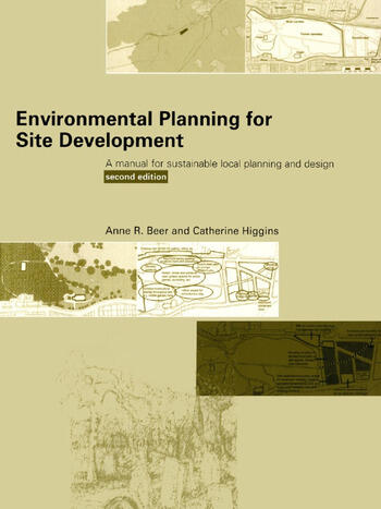 Environmental Planning for Site Development A Manual for Sustainable Local Planning and Design book cover
