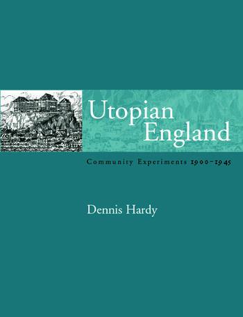 Utopian England Community Experiments 1900-1945 book cover