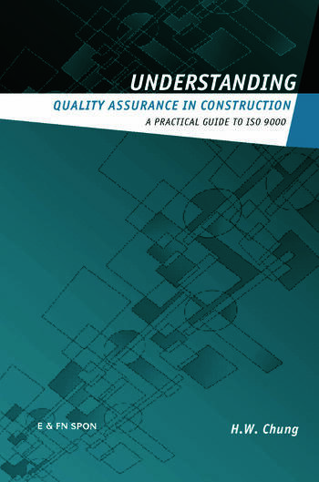 Understanding Quality Assurance in Construction A Practical Guide to ISO 9000 for Contractors book cover