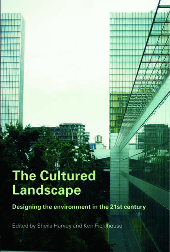 The Cultured Landscape Designing the Environment in the 21st Century book cover