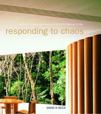 Responding to Chaos Tradition, Technology, Society and Order in Japanese Design book cover