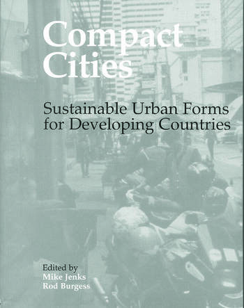 Compact Cities Sustainable Urban Forms for Developing Countries book cover
