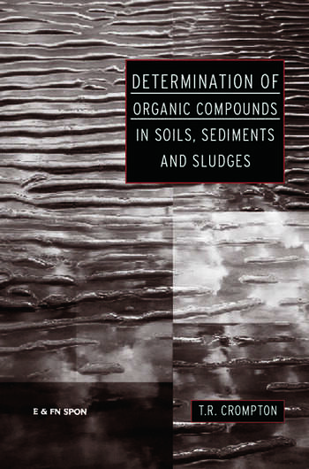 Determination of Organic Compounds in Soils, Sediments and Sludges book cover