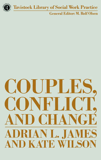 Couples, Conflict and Change Social Work with Marital Relationships book cover