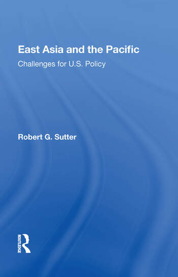 East Asia And The Pacific Challenges For U.s. Policy book cover