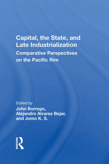 Capital, The State, And Late Industrialization Comparative Perspectives On The Pacific Rim book cover