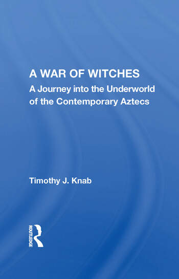 A War Of Witches A Journey Into The Underworld Of The Contemporary Aztecs book cover