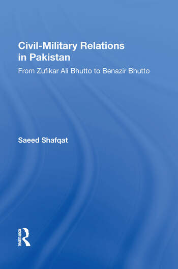 Civil-military Relations In Pakistan From Zufikar Ali Bhutto To Benazir Bhutto book cover