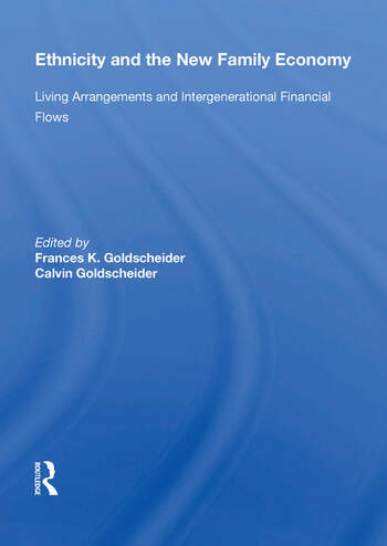 Ethnicity And The New Family Economy Living Arrangements And Intergenerational Financial Flows book cover