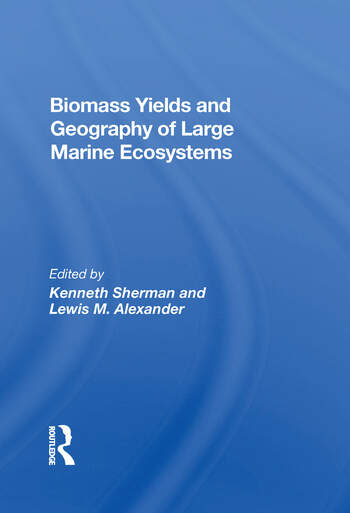 Biomass Yields And Geography Of Large Marine Ecosystems book cover