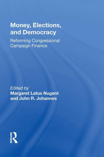 Money, Elections, And Democracy Reforming Congressional Campaign Finance book cover