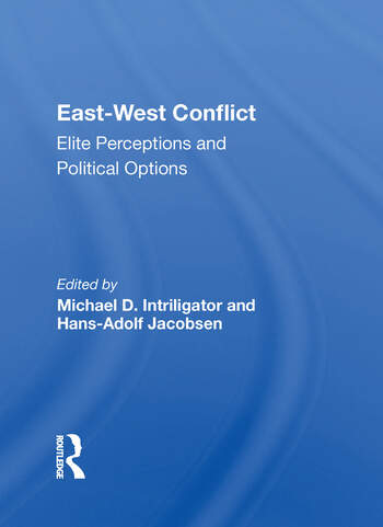 East-west Conflict Elite Perceptions And Political Options book cover