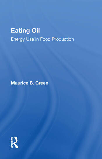 Eating Oil: Energy Use In Food Production book cover