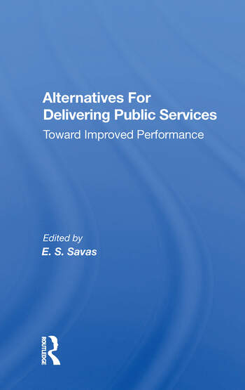 Alternatives For Delivering Public Services Toward Improved Performance book cover