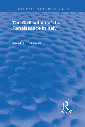 The Civilisation of the Period of the Renaissance in Italy book cover